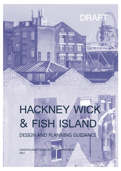 Hackney Wick & Fish Island Design Study_DRAFT_Nov13_Part1